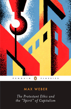 the-protestant-work-ethic-spirit-capitalism-max-weber-germany-german-sociologist